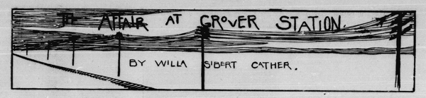 A rectangle containing a drawing of power lines and railroad track, along with the title of the story and Cather's byline.